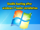 Unable booting after windows 7 loader installation
